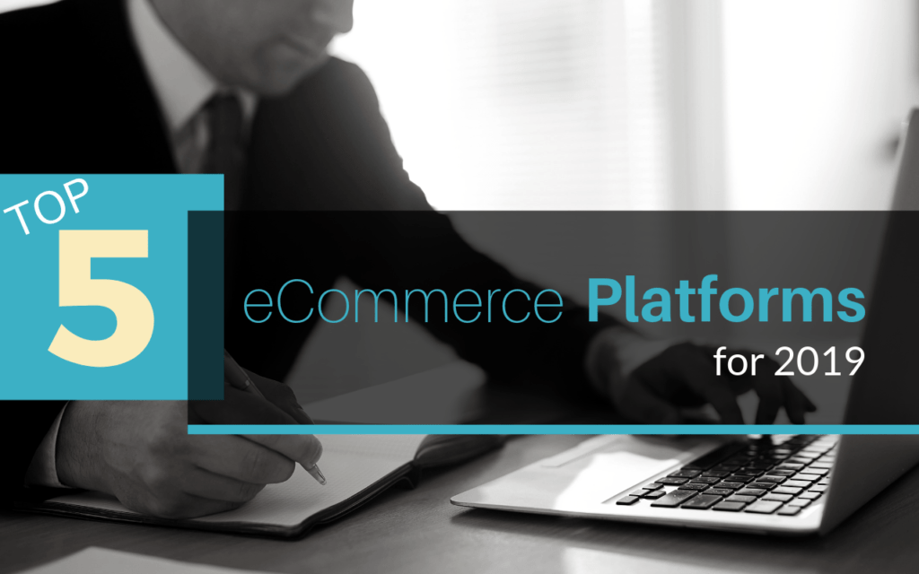 Top Five eCommerce Platforms for 2019